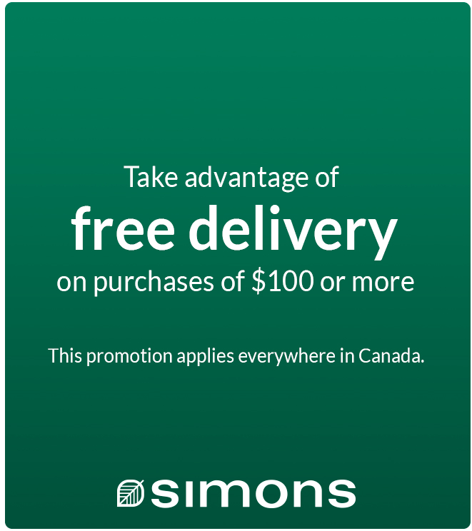 Take advantage of free shipping on purchases of $100 or more. This promotion applies everywhere in Canada. - Simons