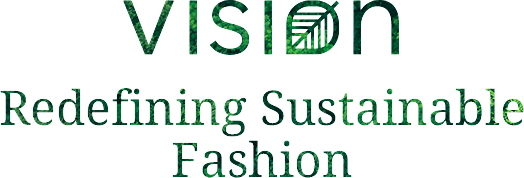 Vision | Redefining Sustainable Fashion