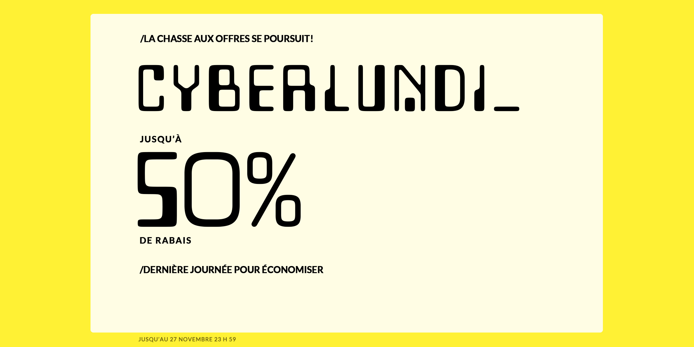A17-ACCUEIL-CYBERMONDAY_MICROSITE.psd